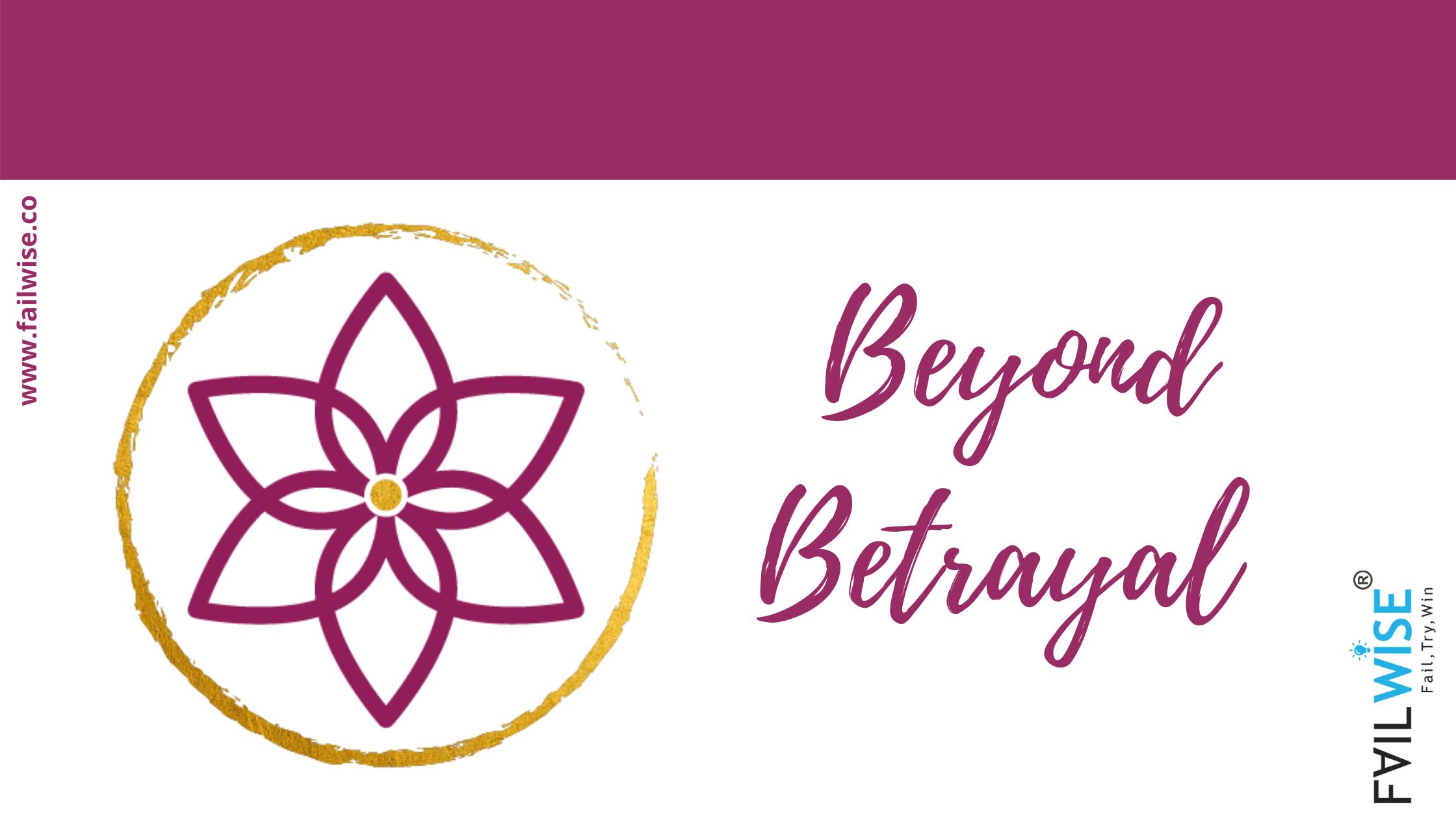Post Betrayal Transformation | Towards Your Breakthrough